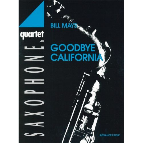 ADVANCE MUSIC MAYS B. - GOODBYE CALIFORNIA - 4 SAXOPHONES (SATB)