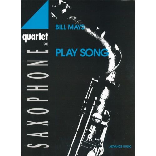 ADVANCE MUSIC MAYS B. - PLAY SONG - 4 SAXOPHONES (SATB)