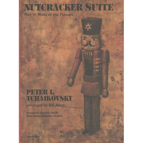 ADVANCE MUSIC TCHAIKOVSKY P.I. - NUTCRACKER SUITE - SAXOPHONE QUARTET (SATBAR) + OPT. PIANO, BASS, DRUMS