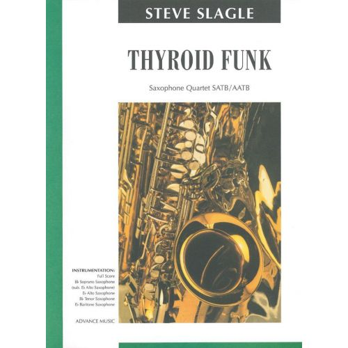 ADVANCE MUSIC SLAGLE S. - THYROID FUNK - 4 SAXOPHONES (SATB/AATB)