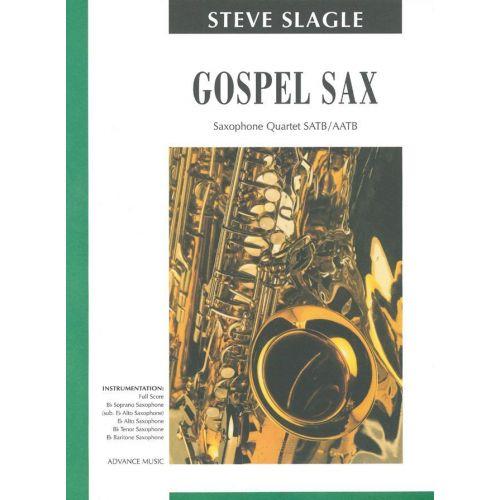 ADVANCE MUSIC SLAGLE S. - GOSPEL SAX - 4 SAXOPHONES (SATB/AATB)