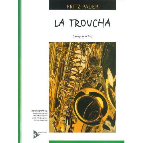 ADVANCE MUSIC PAUER F. - LA TROUCHA - 3 SAXOPHONES (AAT)