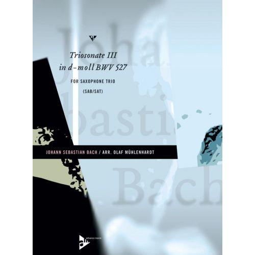 ADVANCE MUSIC BACH J.S. - TRIOSONATE III IN D-MOLL BWV 527 BWV 527 - 3 SAXOPHONES (SABAR/SAT)