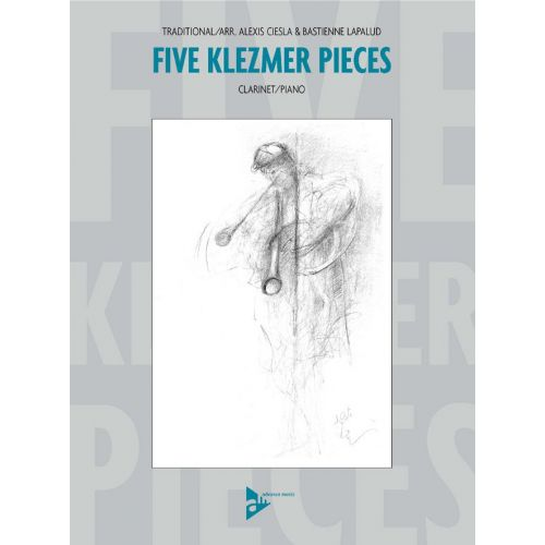 ADVANCE MUSIC CIESLA A. - FIVE KLEZMER PIECES - CLARINET AND PIANO