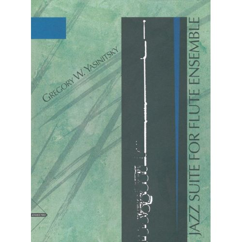 ADVANCE MUSIC YASINITSKY G. - JAZZ SUITE FOR FLUTE ENSEMBLE - 4 FLUTES