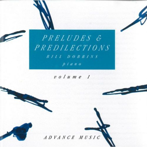 ADVANCE MUSIC DOBBINS B. - PRELUDES & PREDILECTIONS VOL. 1