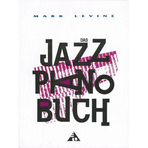ADVANCE MUSIC LEVINE M. - DAS JAZZ PIANO BUCH - PIANO