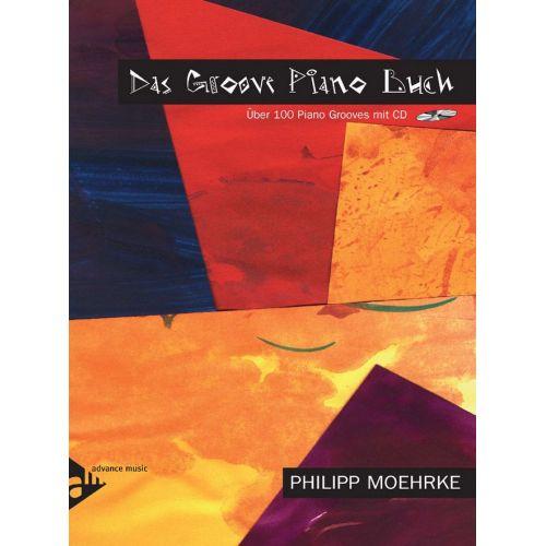 ADVANCE MUSIC MOEHRKE P. - DAS GROOVE PIANO BUCH - PIANO