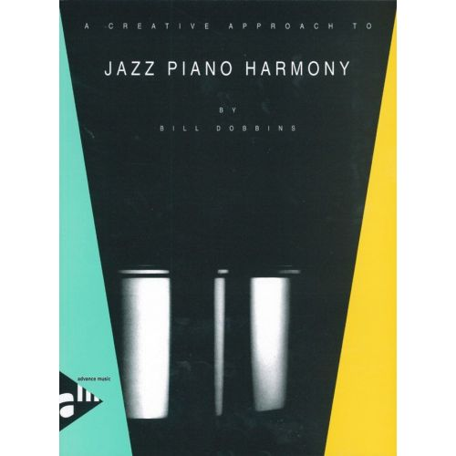 ADVANCE MUSIC DOBBINS B. - A CREATIVE APPROACH TO JAZZ PIANO HARMONY - PIANO