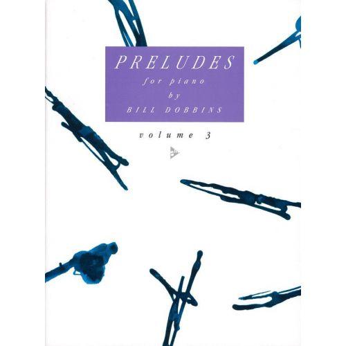 ADVANCE MUSIC DOBBINS B. - PRELUDES VOL. 3 - PIANO