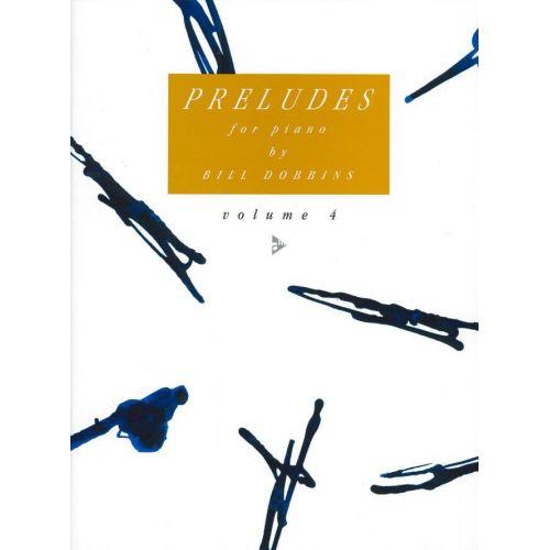 ADVANCE MUSIC DOBBINS B. - PRELUDES VOL. 4 - PIANO