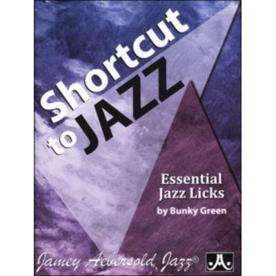 AEBERSOLD BUNKY GREEN - SHORTCUT TO JAZZ : ESSENTIAL JAZZ LICKS