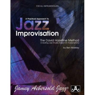 AEBERSOLD MARKLEY B. - A PRACTICAL APPROACH TO JAZZ IMPROVISATION-THE DAVID HAZELTINE METHOD