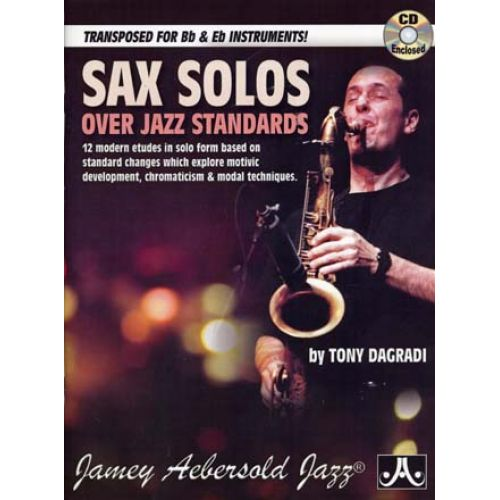 AEBERSOLD SAX SOLOS OVER JAZZ STANDARDS FOR Bb & Eb INSTR. T. DAGRADI + CD