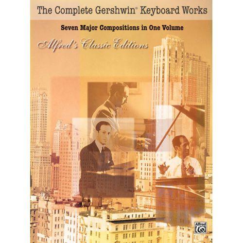 ALFRED PUBLISHING GERSHWIN GEORGE - COMPLETE GERSHWIN KEYBOARD WORKS - PIANO SOLO
