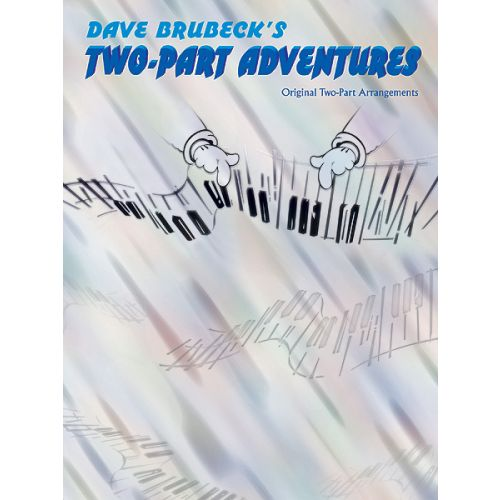 ALFRED PUBLISHING BRUBECK DAVE - TWO-PART ADVENTURES - PIANO SOLO