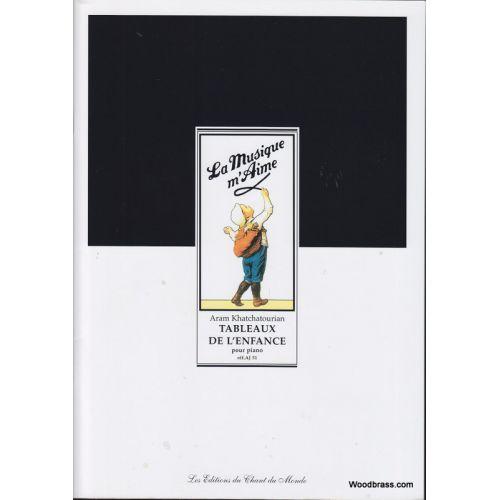 CHANT DU MONDE KHATCHATOURIAN - TABLEAUX DE L'ENFANCE - PIANO