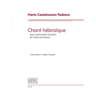 LEDUC CASTELNUOVO-TEDESCO MARIO - CHANT HEBRAIQUE - VIOLONCELLE & PIANO