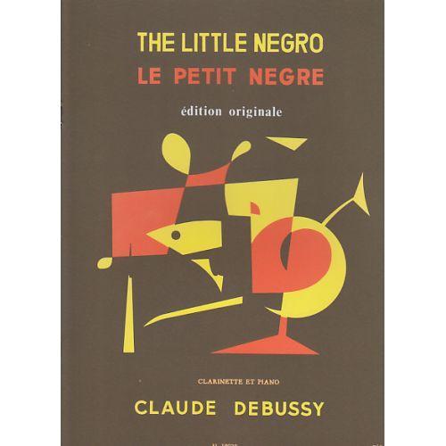 LEDUC DEBUSSY CLAUDE - LE PETIT NEGRE - CLARINETTE
