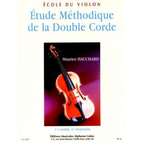 LEDUC HAUCHARD MAURICE - ETUDE METHODIQUE DE LA DOUBLE CORDE VOL.1