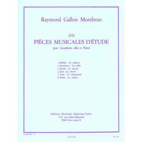 LEDUC GALLOIS-MONTBRUN RAYMOND - 6 PIECES MUSICALES D'ETUDE