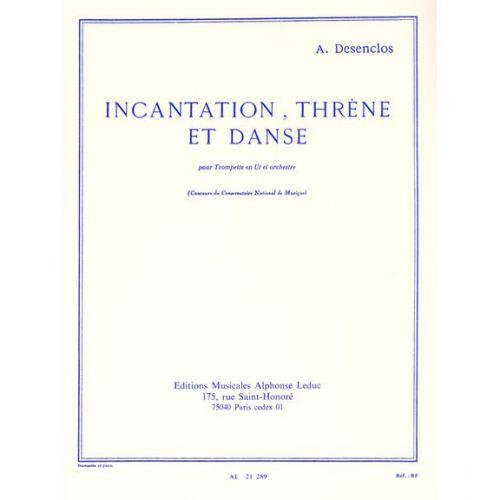 LEDUC DESENCLOS ALFRED - INCANTATION THRENE ET DANSE - TROMPETTE EN UT & PIANO