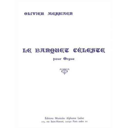 LEDUC MESSIAEN OLIVIER - BANQUET CELESTE - ORGUE