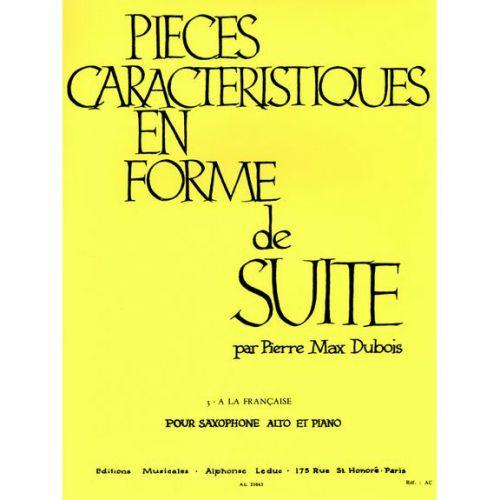 LEDUC DUBOIS P. M. - PIECES CARACTERISTIQUES EN FORME DE SUITE N°3 A LA FRANCAISE - SAX ALTO & PIANO