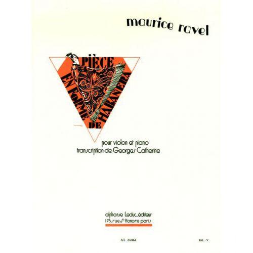 LEDUC RAVEL MAURICE - PIECE EN FORME DE HABANERA (VIOLON / PIANO)