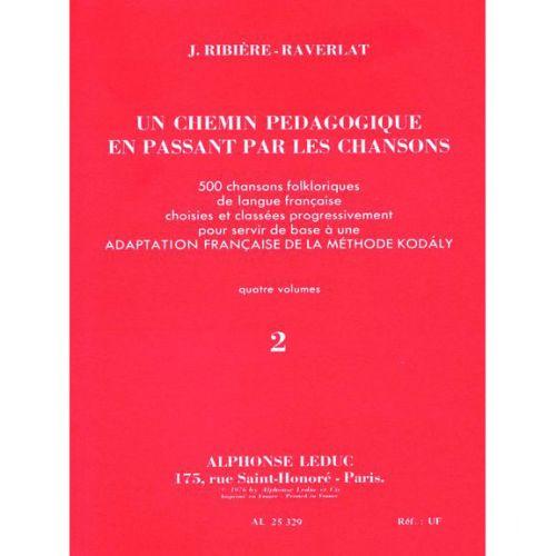 LEDUC RIBIERE-RAVERLAT - CHEMIN PEDAGOGIQUE VOL.2 - CHANT