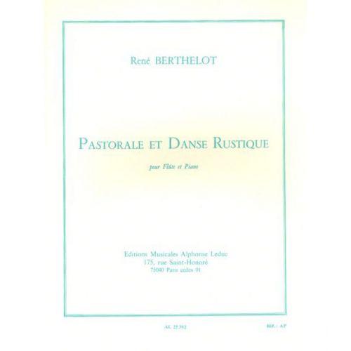 LEDUC BERTHELOT RENE - BERTHELOT - PASTORALE ET DANSE RUSTIQUE. FLUTE/PIANO