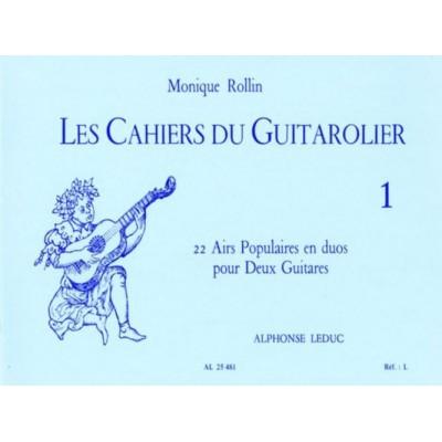 LEDUC ROLLIN MONIQUE - LES CAHIERS DU GUITAROLIER VOL.1