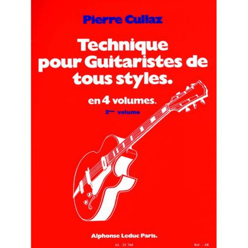 LEDUC CULLAZ PIERRE - TECHNIQUE POUR GUITARISTES DE TOUS STYLES VOL.2