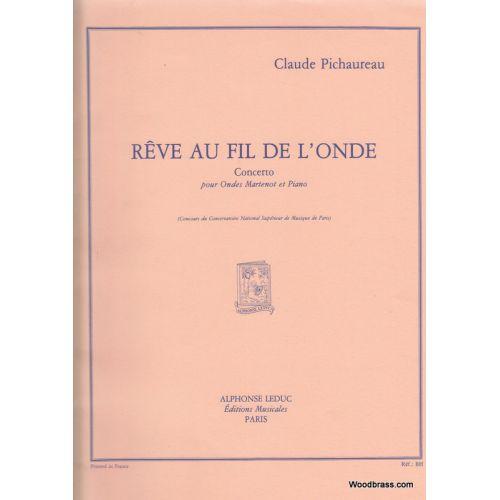 LEDUC PICHAUREAU CLAUDE - REVE AU FIL DE L'ONDE - CONCERTO POUR ONDES MARTENOT