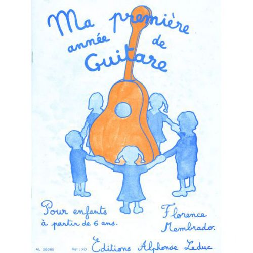 LEDUC MEMBRADO FLORENCE - MA PREMIÈRE ANNÉE DE GUITARE