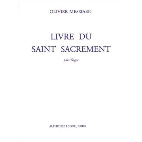 LEDUC MESSIAEN O. - LIVRE DU SAINT SACREMENT - ORGUE