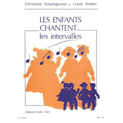 LEDUC GOUINGUENE CHRISTIAN - LES ENFANTS CHANTENT LES INTERVALLES