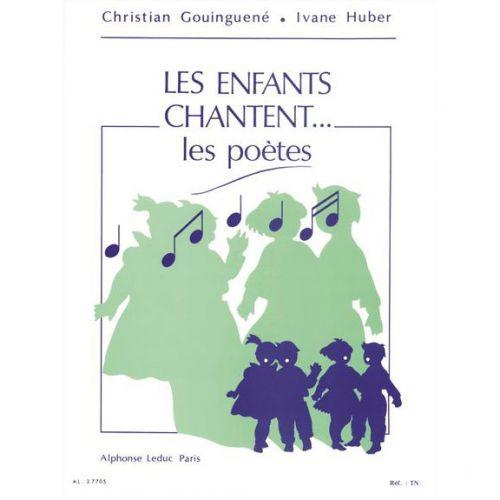 LEDUC GOUINGUENE CHRISTIAN - LES ENFANTS CHANTENT LES POETES