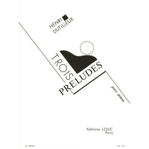 LEDUC DUTILLEUX H. - 3 PRELUDES POUR PIANO