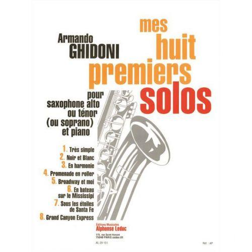 LEDUC GHIDONI - MES HUIT PREMIERS SOLOS - SAXOPHONE ALTO, PIANO