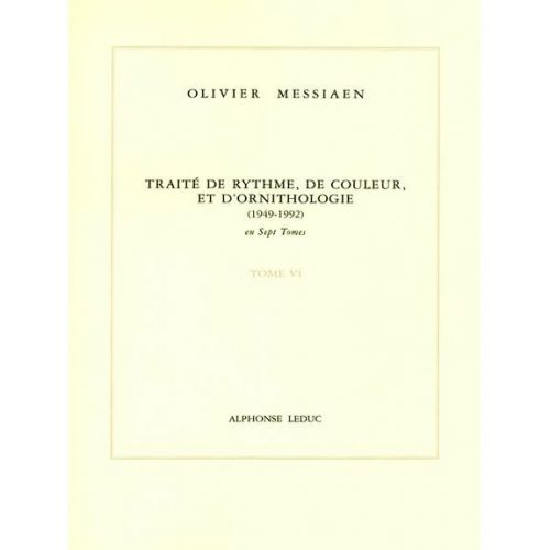 LEDUC MESSIAEN O. - TRAITÉ DE RYTHME, DE COULEUR ET D'ORNITHOLOGIE TOME VI
