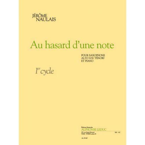 LEDUC NAULAIS J. - AU HASARD D'UNE NOTE - SAXOPHONE ALTO OU TENOR