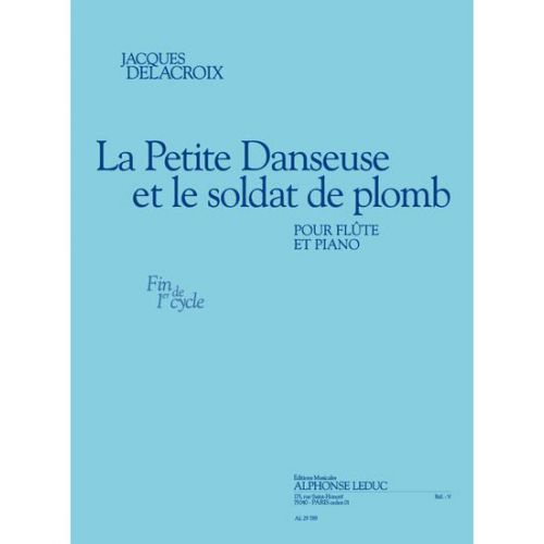 LEDUC DELACROIX JACQUES - LA PETITE DANSEUSE ET LE SOLDAT DE PLOMB - FLUTE & PIANO