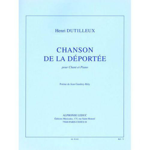 LEDUC DUTILLEUX HENRI - CHANSON DE LA DEPORTEE - CHANT, PIANO