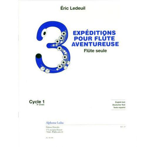 LEDUC LEDEUIL E. - 3 EXPÉDITIONS POUR FLÛTE AVENTUREUSE - FLÛTE SEULE