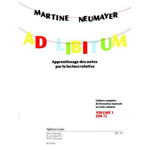 LEDUC NEUMAYER MARTINE - AD LIBITUM VOL.1 - APPRENTISSAGE DES NOTES PAR LA LECTURE RELATIVE