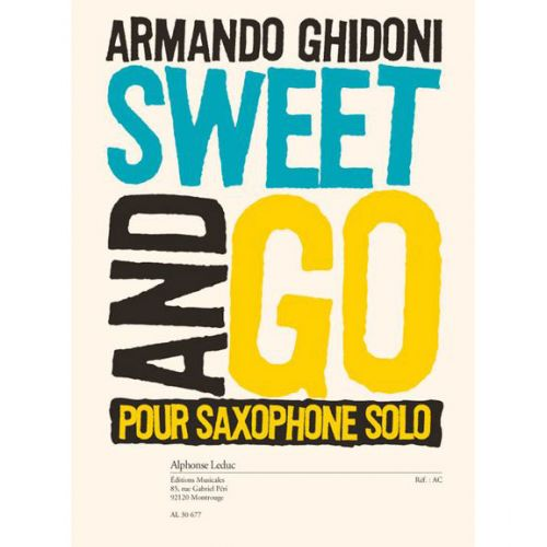 LEDUC GHIDONI A. - SWEET AND GO - SAXOPHONE SOLO