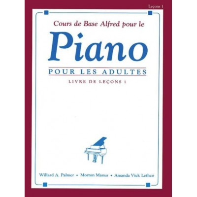 alfred publishing cours de base alfred pour le piano adultes livre de lecons 1. Black Bedroom Furniture Sets. Home Design Ideas