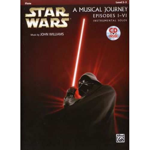 ALFRED PUBLISHING STAR WARS MUSICAL JOURNEY EPISODES I - VI FLUTE + CD