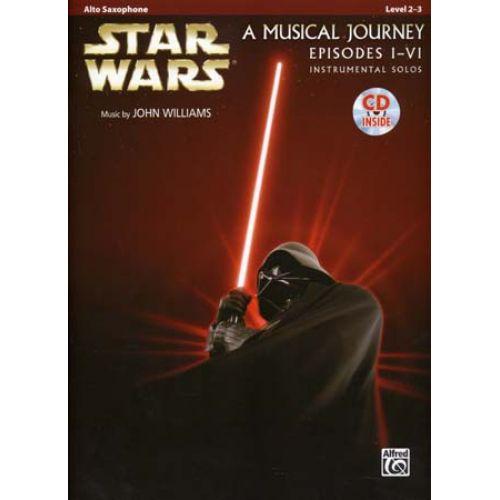 ALFRED PUBLISHING STAR WARS MUSICAL JOURNEY EPISODES I - VI ALTO SAX + CD